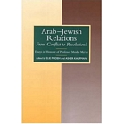 Arab-Jewish Relations: From Conflict to Resolution