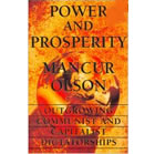 Power and Prosperity: Outgrowing Community and Capitalist Dictatorships